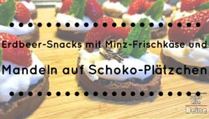 Erdbeer-Snacks mit Minz-Frischkäse und